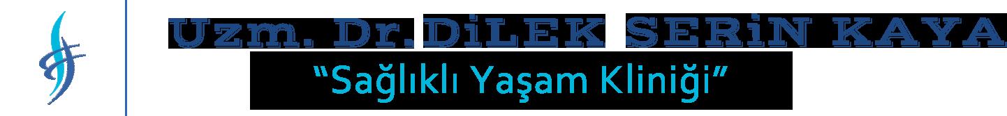 Uzm.Dr.Dilek Serin Kaya